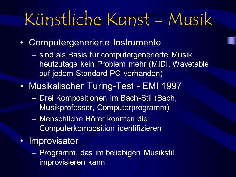 Künstliche Kunst - Musik Computergenerierte Instrumente –sind als Basis für computergenerierte Musik heutzutage kein Problem mehr (MIDI, Wavetable auf