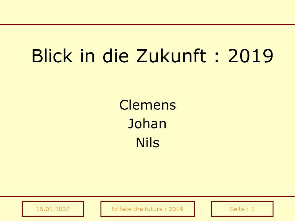 15.01.2002to face the future : 2019Seite : 32 Schlau .