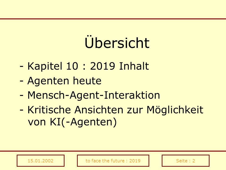 15.01.2002to face the future : 2019Seite : 13 Einsatz heute - electronic commerce - Anwendungen - Suchmaschinen - künstliches Leben