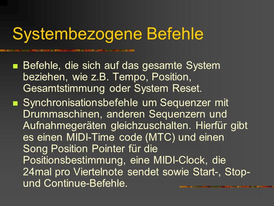 Systembezogene Befehle Befehle, die sich auf das gesamte System beziehen, wie z.B.