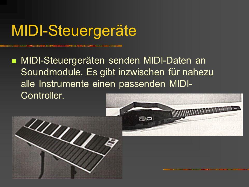 MIDI-Steuergeräte MIDI-Steuergeräten senden MIDI-Daten an Soundmodule.