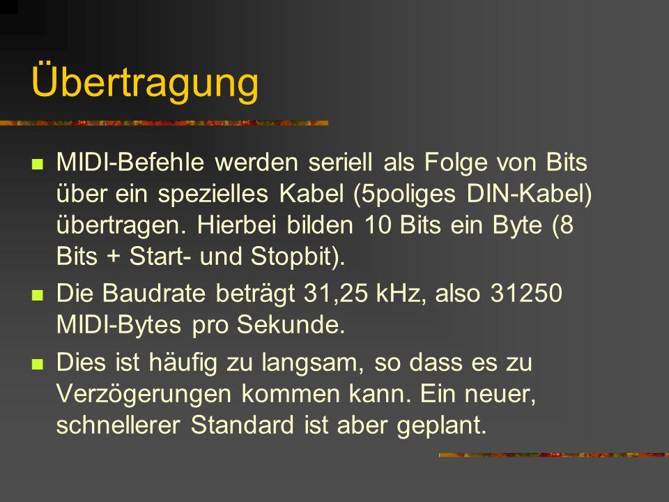 Übertragung MIDI-Befehle werden seriell als Folge von Bits über ein spezielles Kabel (5poliges DIN-Kabel) übertragen.