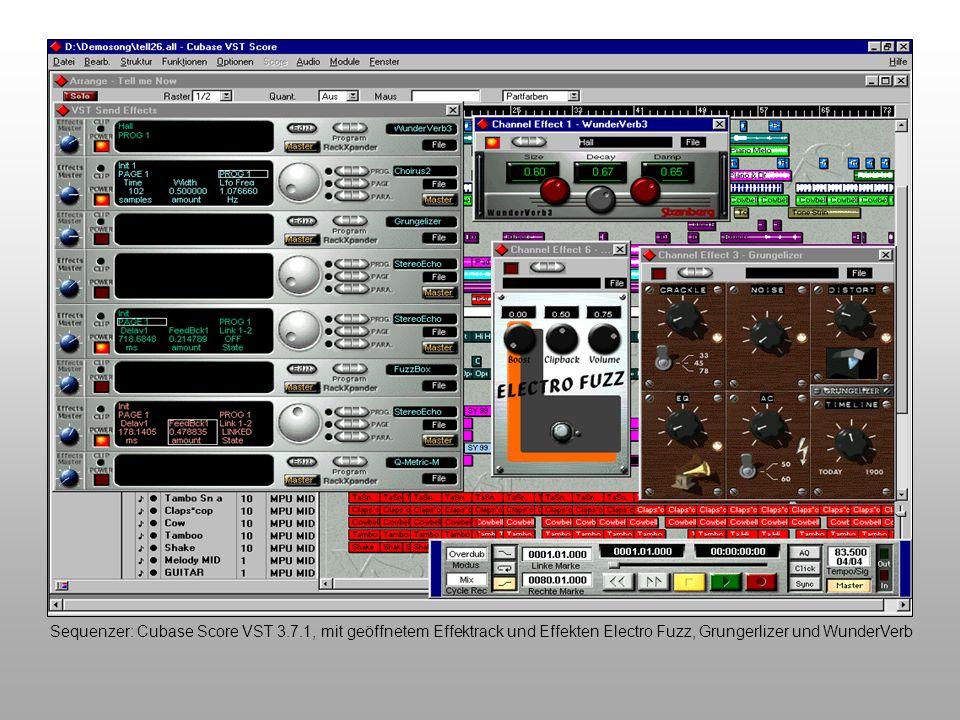 Sequenzer: Cubase Score VST 3.7.1, mit geöffnetem Effektrack und Effekten Electro Fuzz, Grungerlizer und WunderVerb