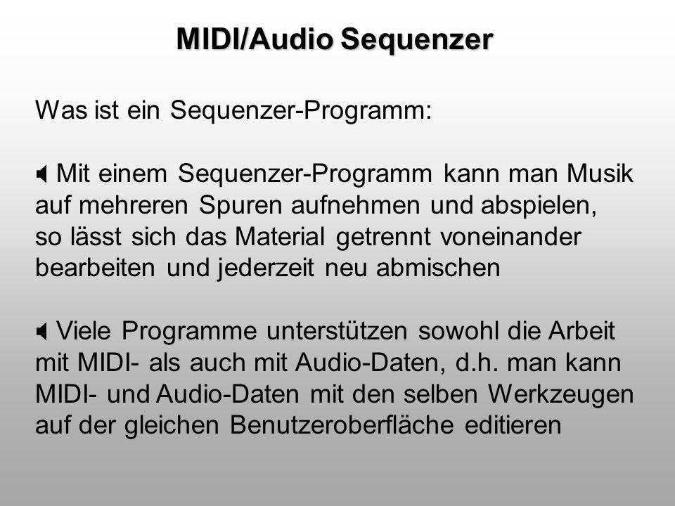 MIDI/Audio Sequenzer Was ist ein Sequenzer-Programm: Mit einem Sequenzer-Programm kann man Musik auf mehreren Spuren aufnehmen und abspielen, so lässt