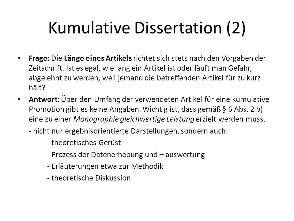 Kumulative Dissertation (2) Frage: Die Länge eines Artikels richtet sich stets nach den Vorgaben der Zeitschrift. Ist es egal, wie lang ein Artikel is