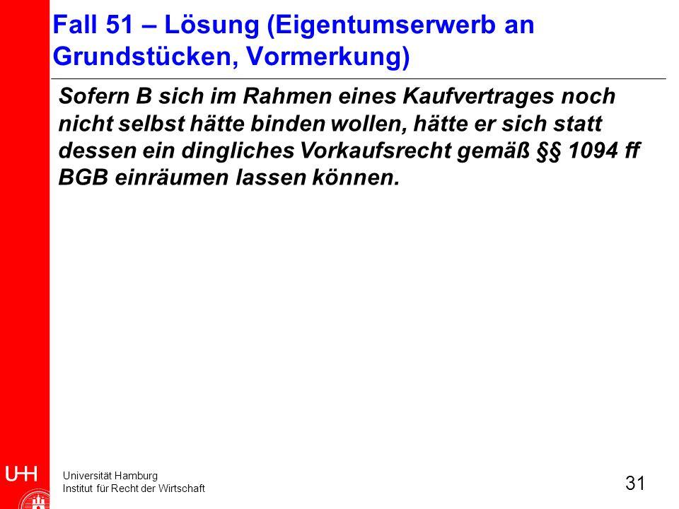 Universität Hamburg Institut für Recht der Wirtschaft 31 Sofern B sich im Rahmen eines Kaufvertrages noch nicht selbst hätte binden wollen, hätte er s