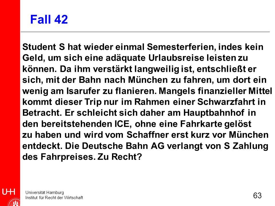 Universität Hamburg Institut für Recht der Wirtschaft 63 Student S hat wieder einmal Semesterferien, indes kein Geld, um sich eine adäquate Urlaubsrei