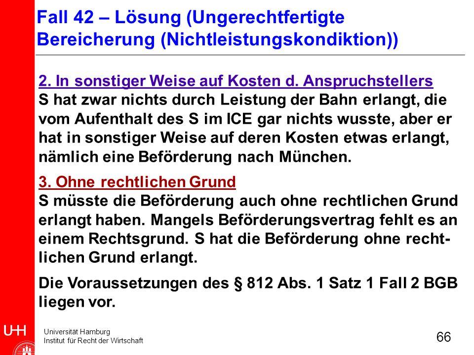 Universität Hamburg Institut für Recht der Wirtschaft 66 2. In sonstiger Weise auf Kosten d. Anspruchstellers S hat zwar nichts durch Leistung der Bah