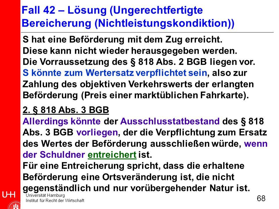 Universität Hamburg Institut für Recht der Wirtschaft 68 S hat eine Beförderung mit dem Zug erreicht. Diese kann nicht wieder herausgegeben werden. Di