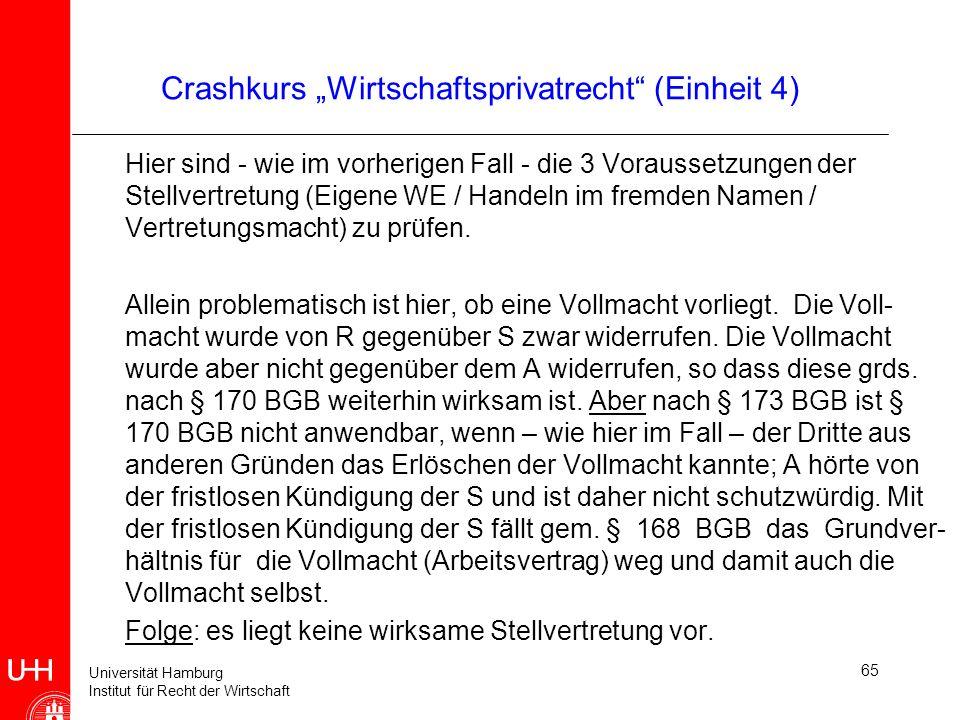 Universität Hamburg Institut für Recht der Wirtschaft 65 Crashkurs Wirtschaftsprivatrecht (Einheit 4) Hier sind - wie im vorherigen Fall - die 3 Vorau