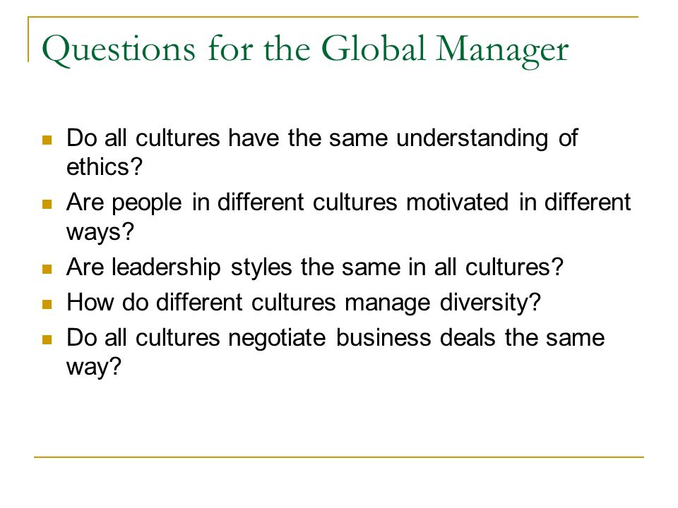 International OB/HRM Level of External Influences Level of Risk Exposure Involvement in Employees Lives Etc…. Dynamic Workforce Mix Culture