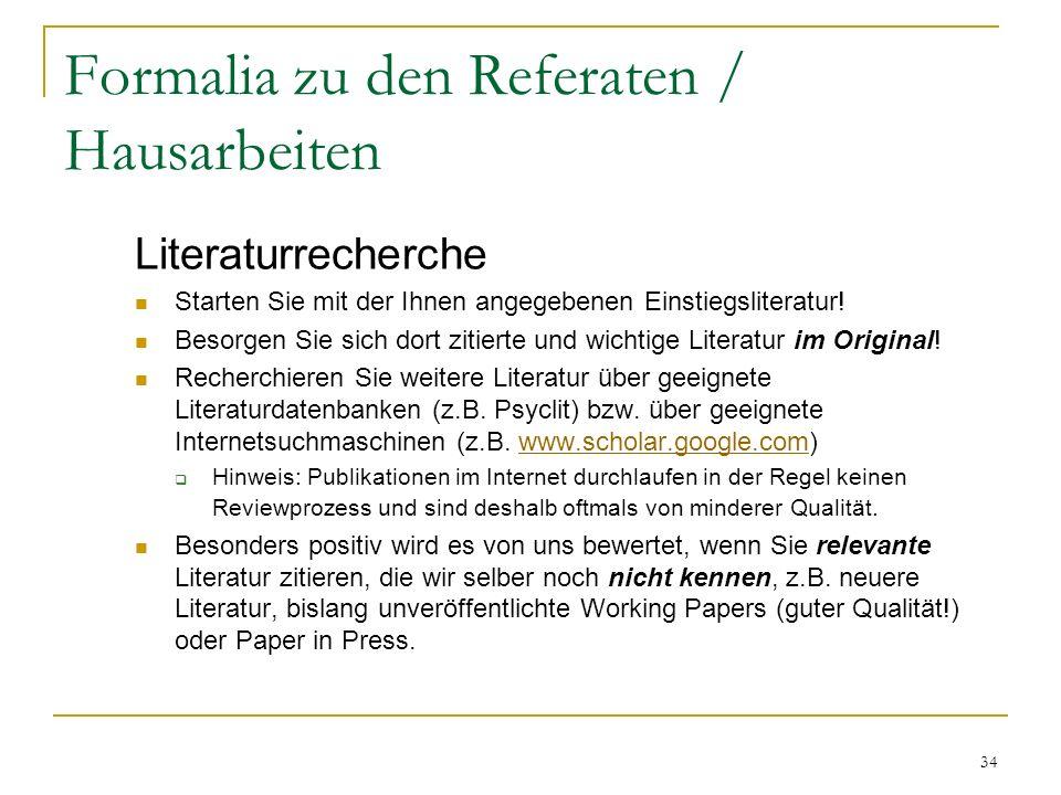 Formalia zu den Referaten / Hausarbeiten Zitiervorgaben Richten Sie sich beim Zitieren der Literatur an den Vorgaben der deutschen Gesellschaft für Ps