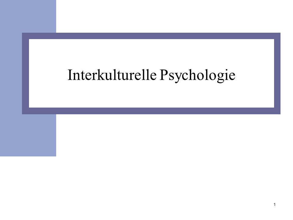 1 Interkulturelle Psychologie