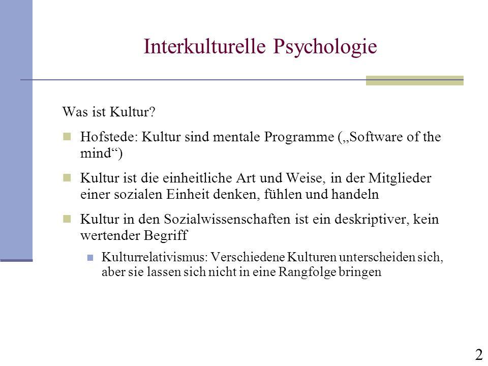 2 Was ist Kultur? Hofstede: Kultur sind mentale Programme (Software of the mind) Kultur ist die einheitliche Art und Weise, in der Mitglieder einer so
