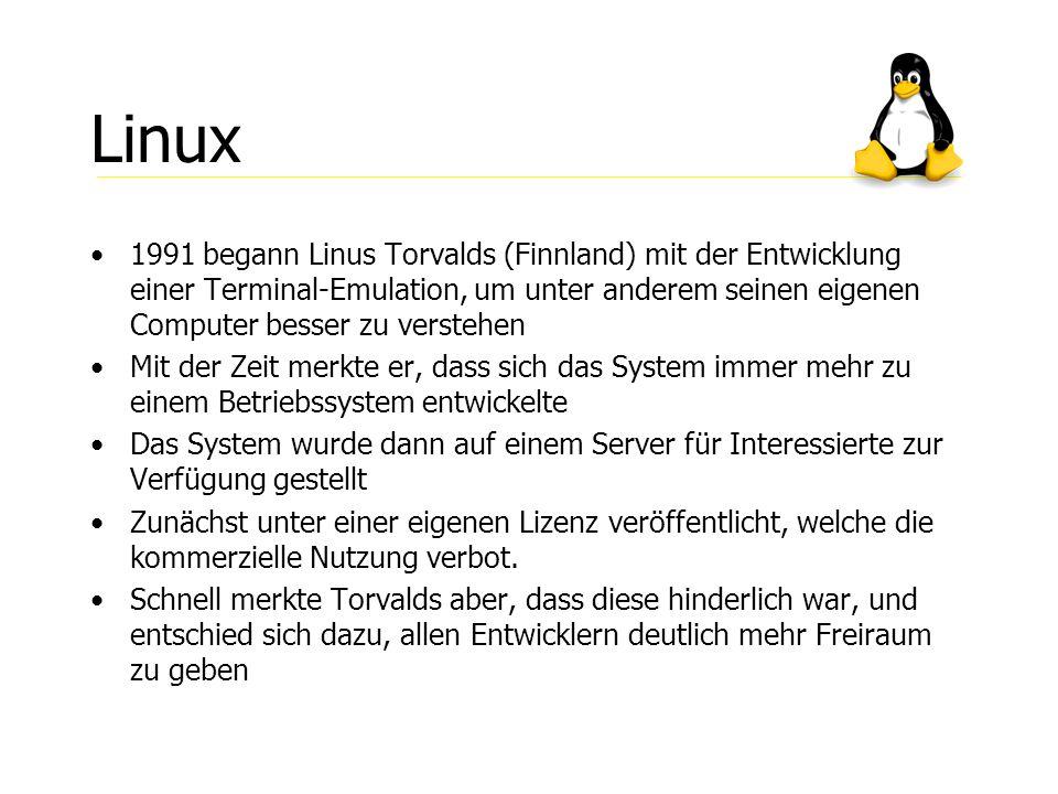 Linux Linux ist ein hochstabiles, sehr schnelles und voll funktionsfähiges Unix-ähnliches Betriebssystem.