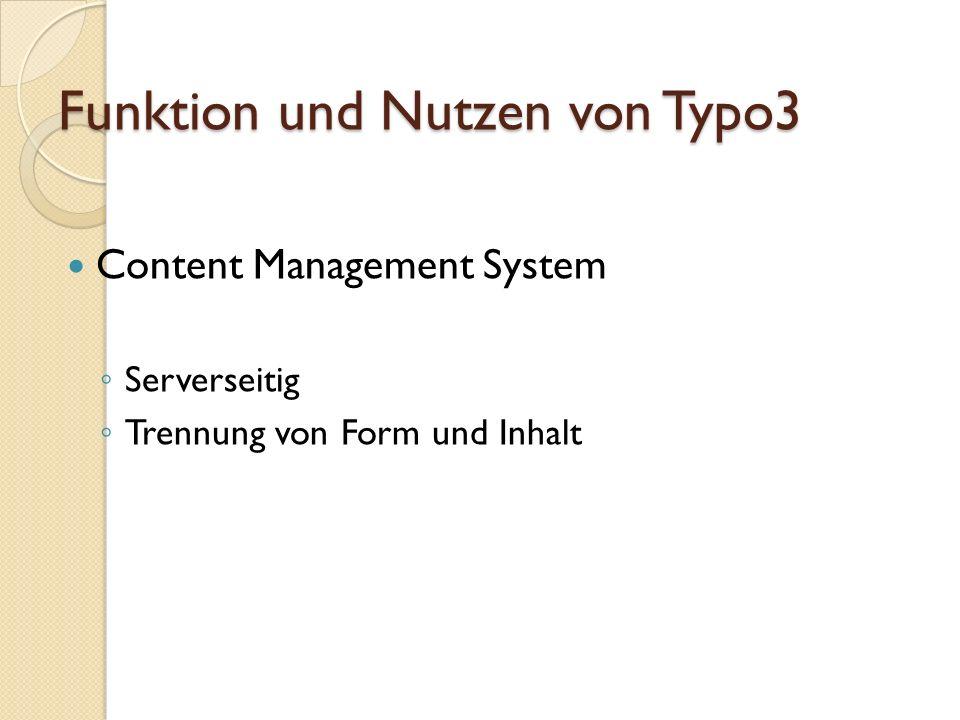 Funktion und Nutzen von Typo3 Content Management System Serverseitig Trennung von Form und Inhalt