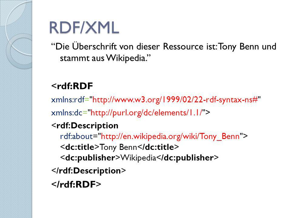 RDF/XML Die Überschrift von dieser Ressource ist: Tony Benn und stammt aus Wikipedia. <rdf:RDF xmlns:rdf=