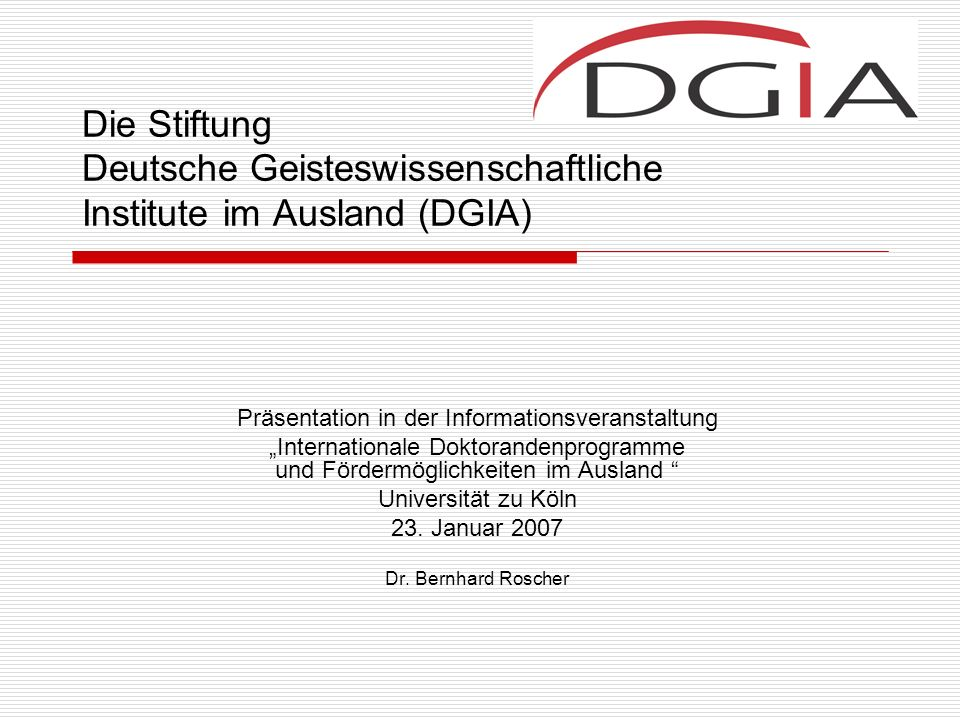 Präsentation in der Informationsveranstaltung Internationale Doktorandenprogramme und Fördermöglichkeiten im Ausland Universität zu Köln 23.