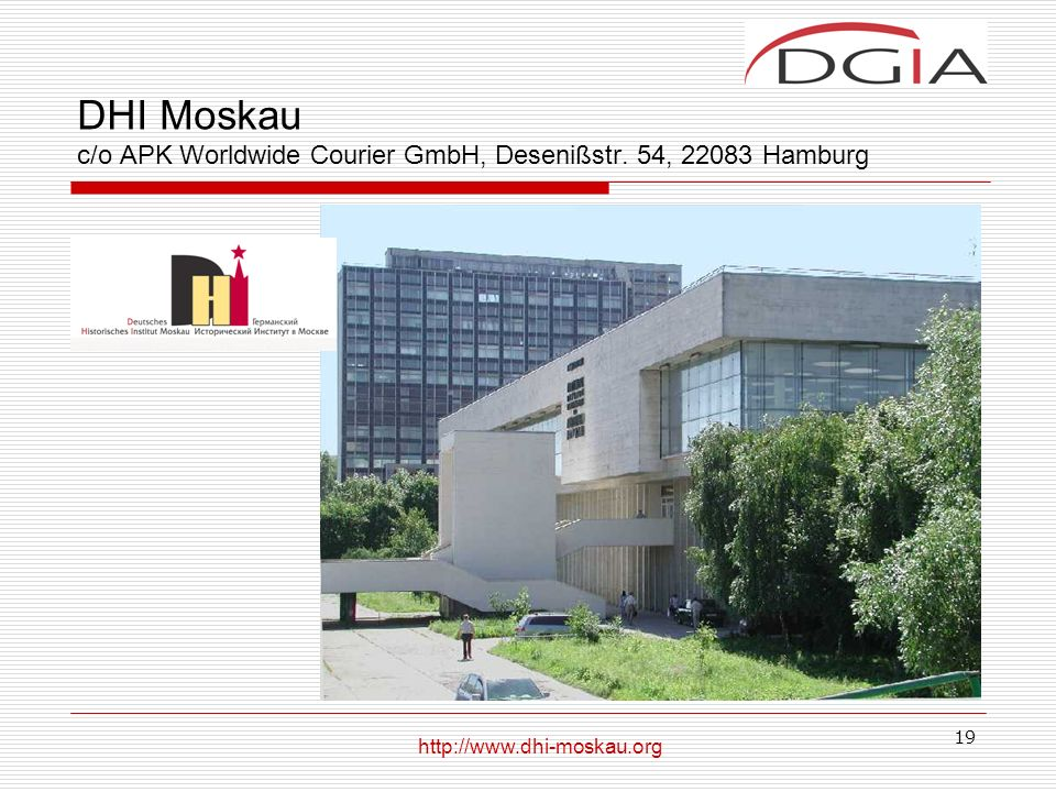 19 DHI Moskau c/o APK Worldwide Courier GmbH, Desenißstr.