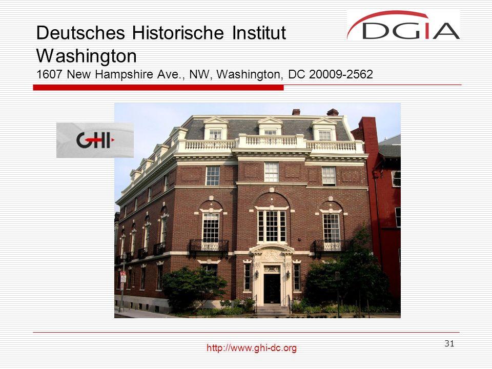 31 Deutsches Historische Institut Washington 1607 New Hampshire Ave., NW, Washington, DC 20009-2562 http://www.ghi-dc.org
