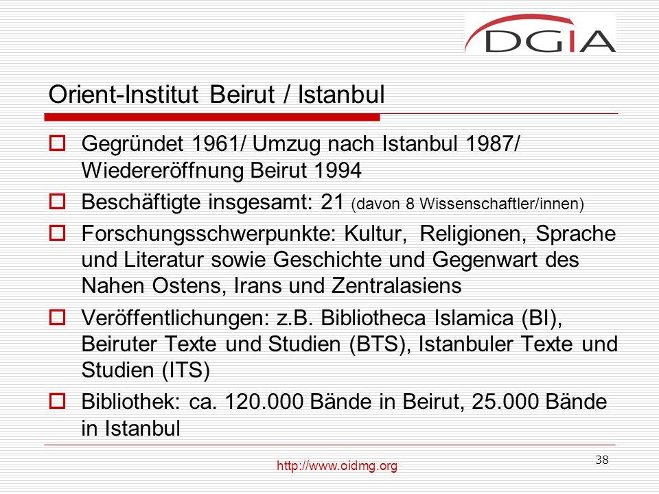38 Orient-Institut Beirut / Istanbul Gegründet 1961/ Umzug nach Istanbul 1987/ Wiedereröffnung Beirut 1994 Beschäftigte insgesamt: 21 (davon 8 Wissenschaftler/innen) Forschungsschwerpunkte: Kultur, Religionen, Sprache und Literatur sowie Geschichte und Gegenwart des Nahen Ostens, Irans und Zentralasiens Veröffentlichungen: z.B.
