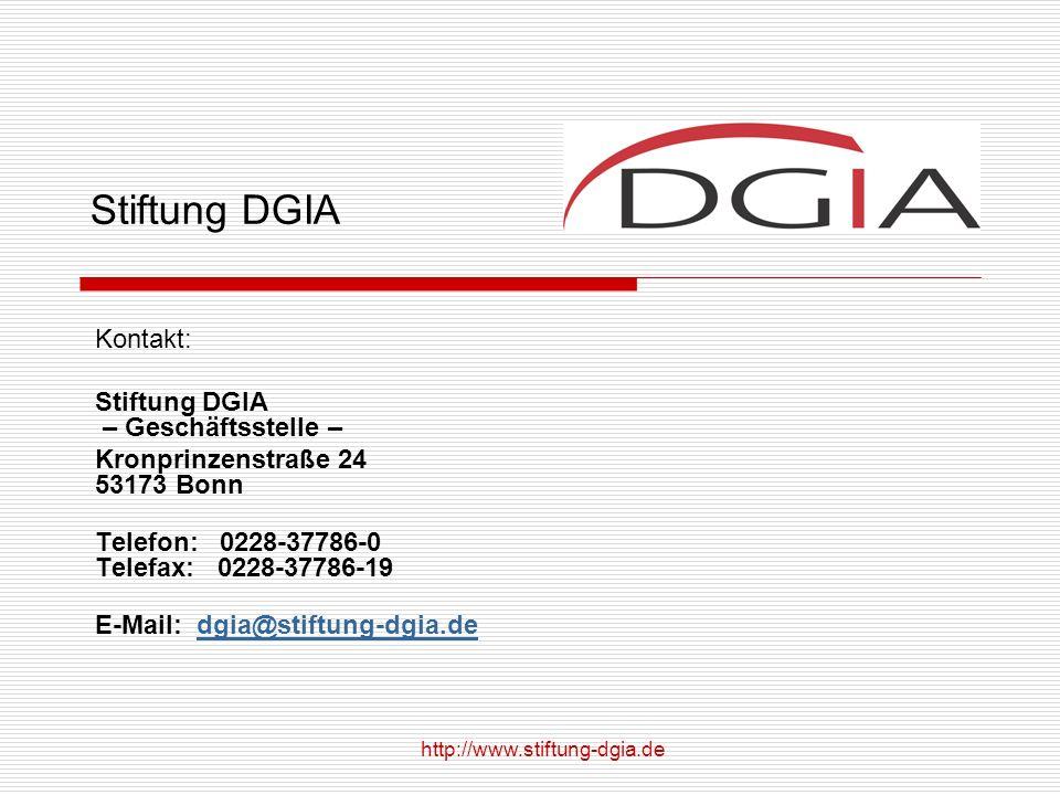 Kontakt: Stiftung DGIA – Geschäftsstelle – Kronprinzenstraße 24 53173 Bonn Telefon: 0228-37786-0 Telefax: 0228-37786-19 E-Mail: dgia@stiftung-dgia.dedgia@stiftung-dgia.de Stiftung DGIA http://www.stiftung-dgia.de
