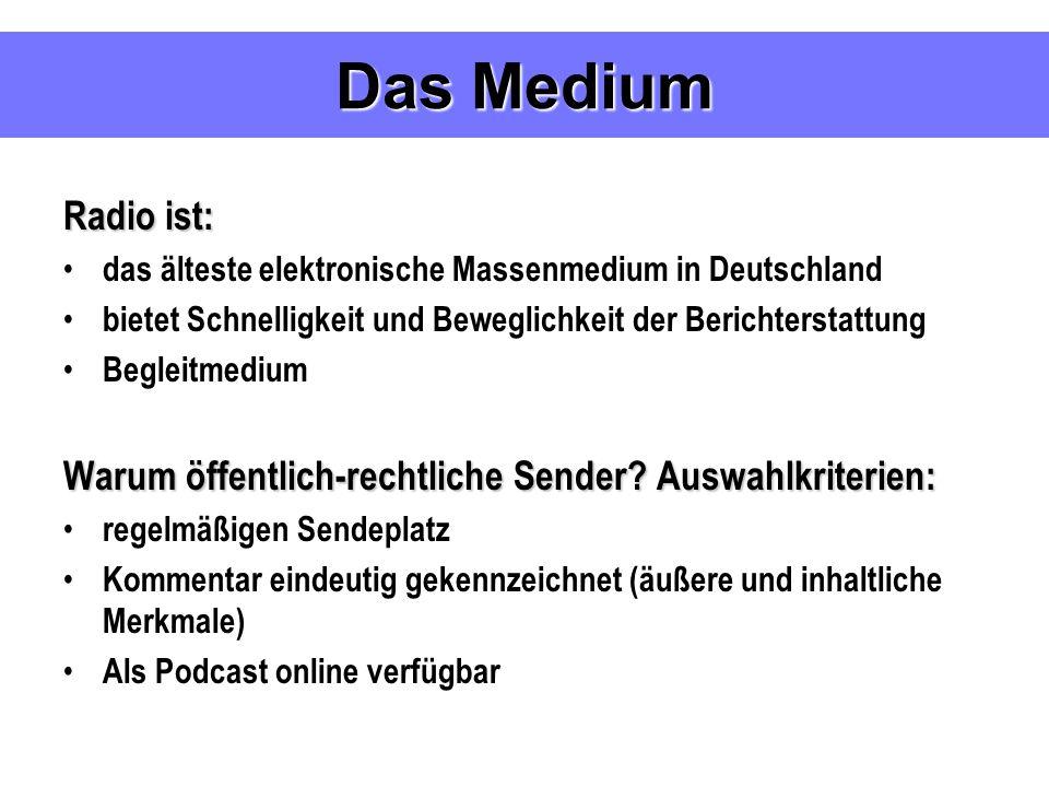 Radio ist: das älteste elektronische Massenmedium in Deutschland bietet Schnelligkeit und Beweglichkeit der Berichterstattung Begleitmedium Warum öffentlich-rechtliche Sender.