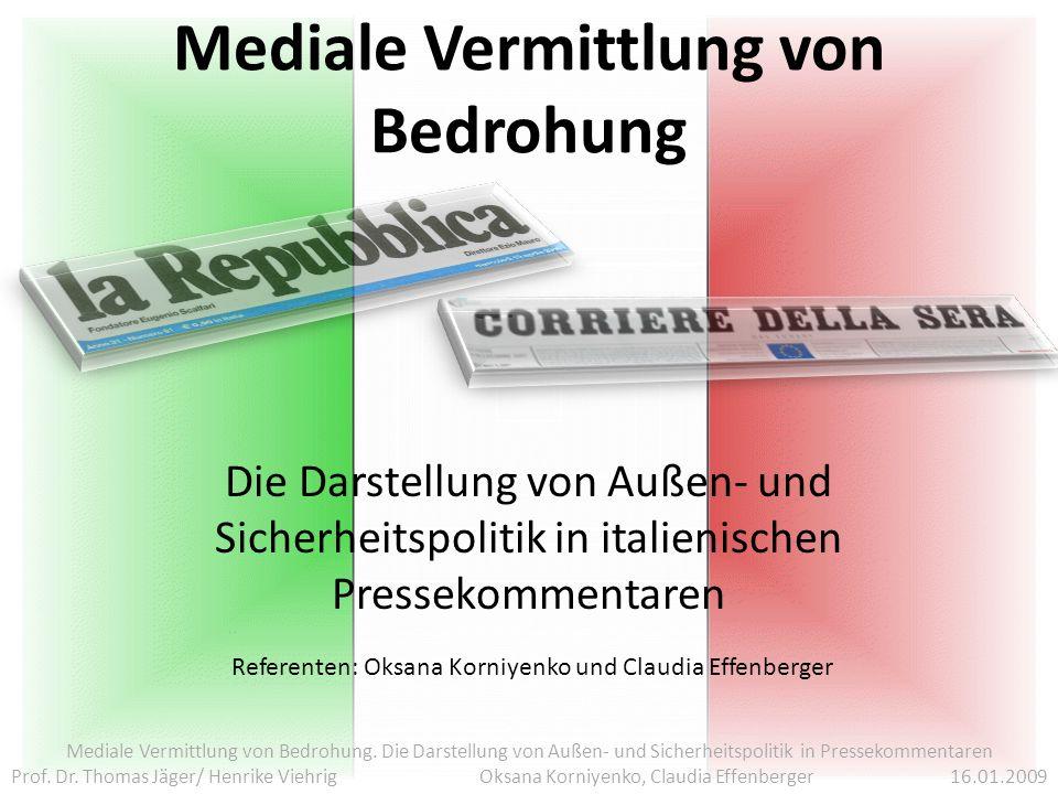 Mediale Vermittlung von Bedrohung Die Darstellung von Außen- und Sicherheitspolitik in italienischen Pressekommentaren Mediale Vermittlung von Bedrohung.