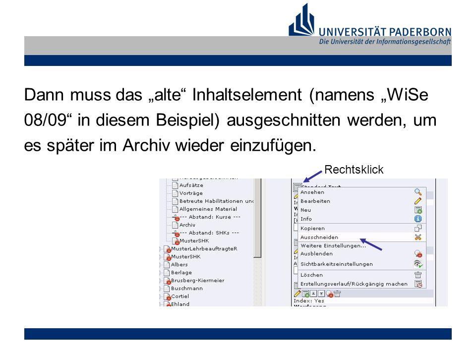 Dann muss das alte Inhaltselement (namens WiSe 08/09 in diesem Beispiel) ausgeschnitten werden, um es später im Archiv wieder einzufügen.