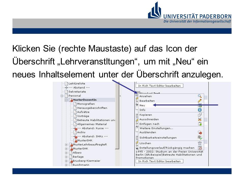Klicken Sie (rechte Maustaste) auf das Icon der Überschrift Lehrveranstltungen, um mit Neu ein neues Inhaltselement unter der Überschrift anzulegen.