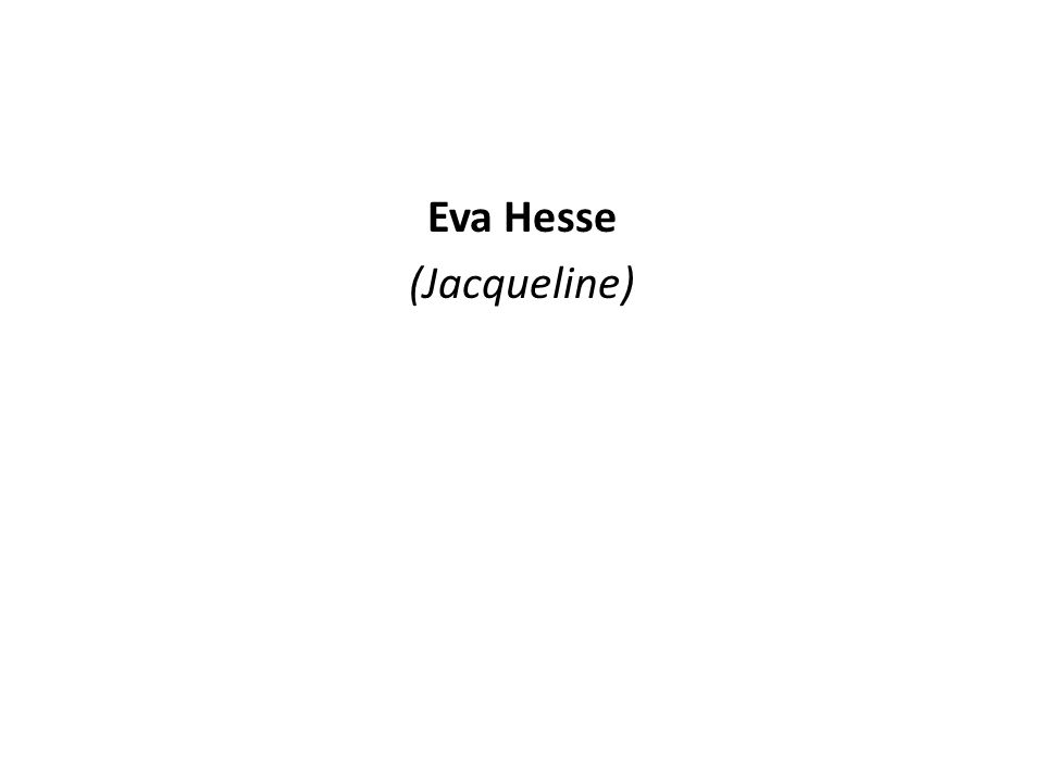 Eva Hesse (Jacqueline)