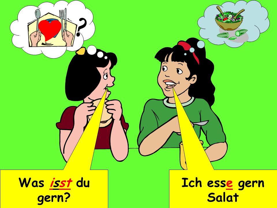 Was isst du gern? Ich esse gern Salat ?