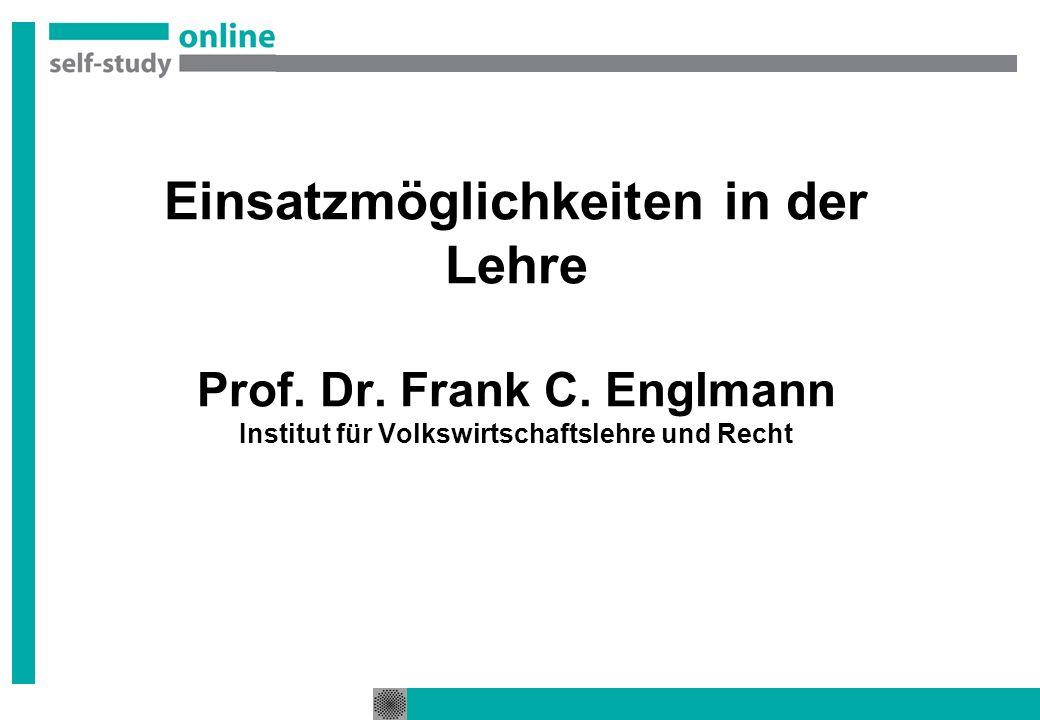 Einsatzmöglichkeiten in der Lehre Prof. Dr. Frank C.