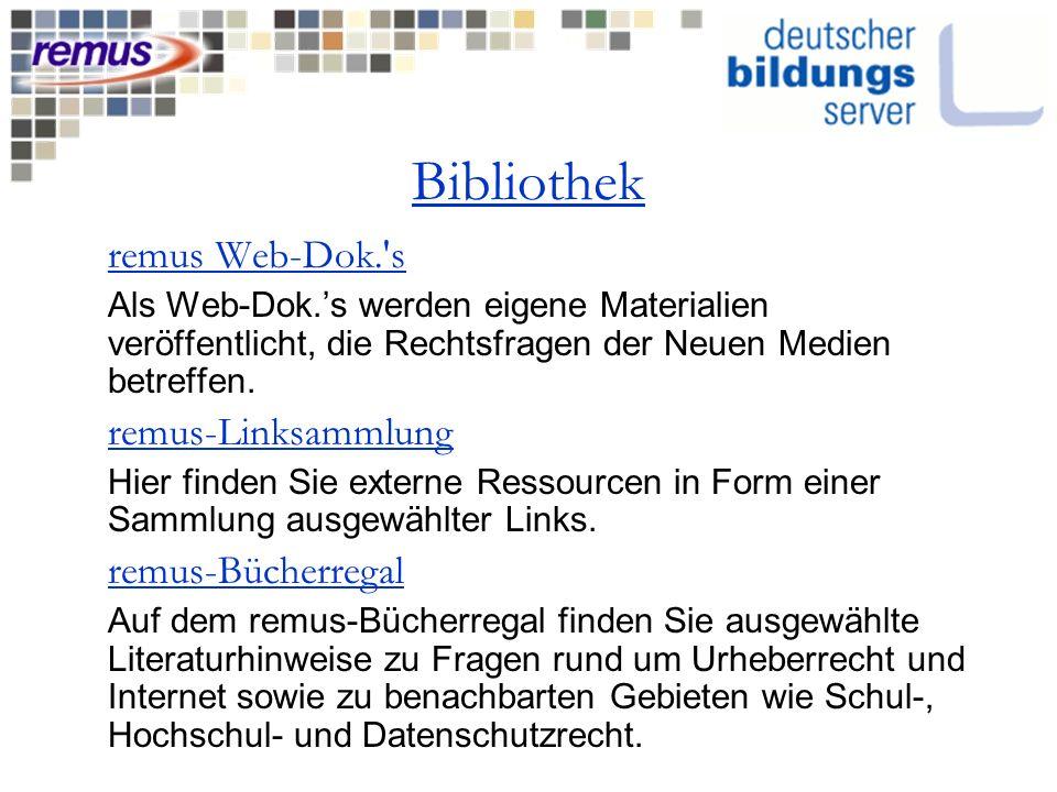 Bibliothek remus Web-Dok.'s Als Web-Dok.s werden eigene Materialien veröffentlicht, die Rechtsfragen der Neuen Medien betreffen. remus-Linksammlung Hi
