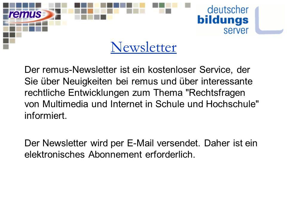 Newsletter Der remus-Newsletter ist ein kostenloser Service, der Sie über Neuigkeiten bei remus und über interessante rechtliche Entwicklungen zum The