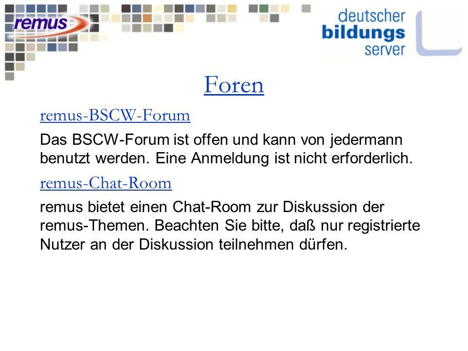 Foren remus-BSCW-Forum Das BSCW-Forum ist offen und kann von jedermann benutzt werden. Eine Anmeldung ist nicht erforderlich. remus-Chat-Room remus bi