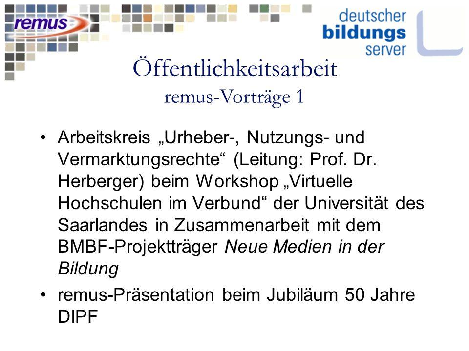 Öffentlichkeitsarbeit remus-Vorträge 1 Arbeitskreis Urheber-, Nutzungs- und Vermarktungsrechte (Leitung: Prof. Dr. Herberger) beim Workshop Virtuelle