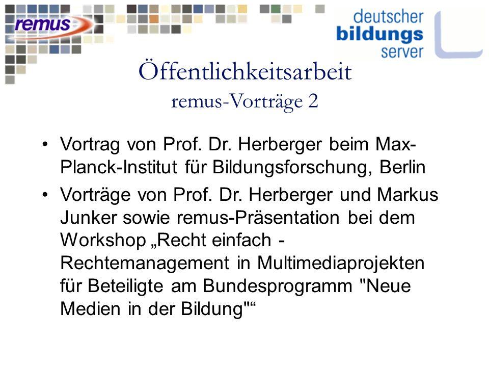 Öffentlichkeitsarbeit remus-Vorträge 2 Vortrag von Prof. Dr. Herberger beim Max- Planck-Institut für Bildungsforschung, Berlin Vorträge von Prof. Dr.