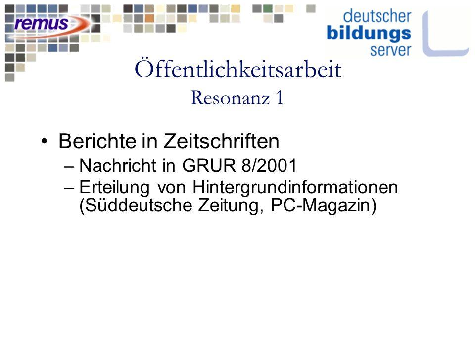 Öffentlichkeitsarbeit Resonanz 1 Berichte in Zeitschriften –Nachricht in GRUR 8/2001 –Erteilung von Hintergrundinformationen (Süddeutsche Zeitung, PC-