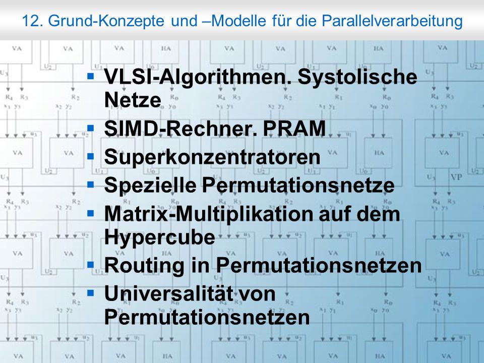 Rechneraufbau & Rechnerstrukturen, Folie 12.3 © W. Oberschelp, G. Vossen VLSI-Prozessor