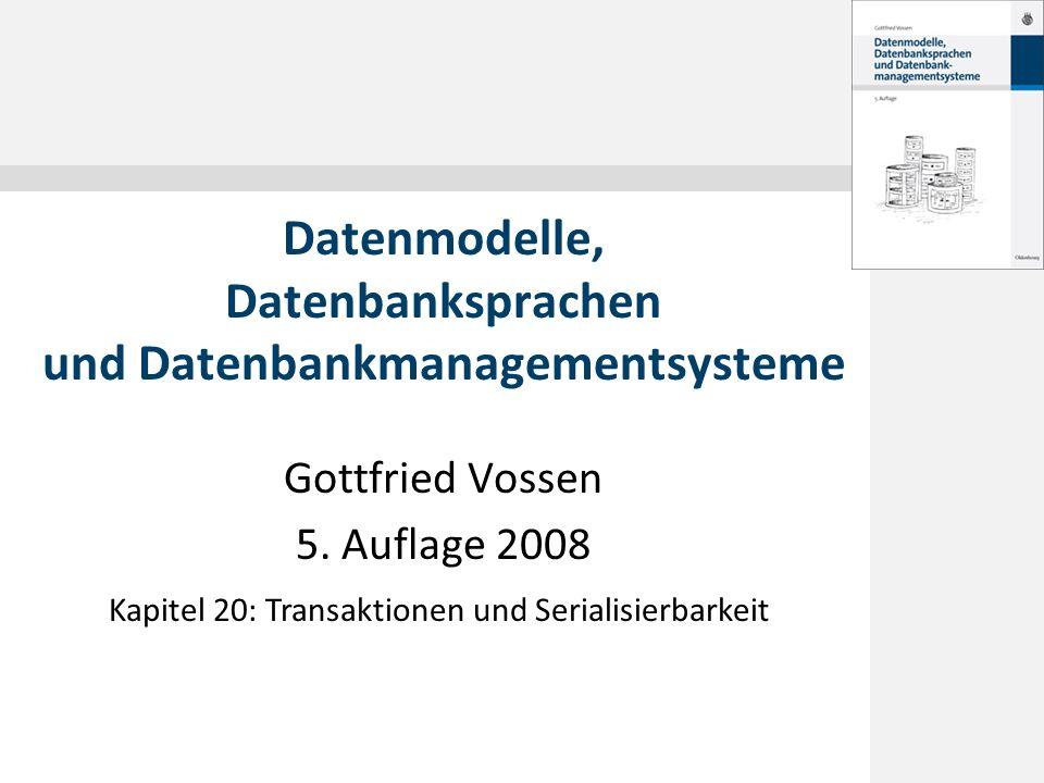 © 2008 Gottfried Vossen 20.1 Das Transaktionskonzept 20.2 Beispiele für Synchronisationsprobleme 20.3 Das ACID-Prinzip 20.4 Das Read-Write-Modell für Transaktionen 20.5 Serialisierbarkeit von Schedules 20.6 Fehlersicherheit von Schedules 20.7 Korrektheit von Schedules Inhalt Datenmodelle, 5.