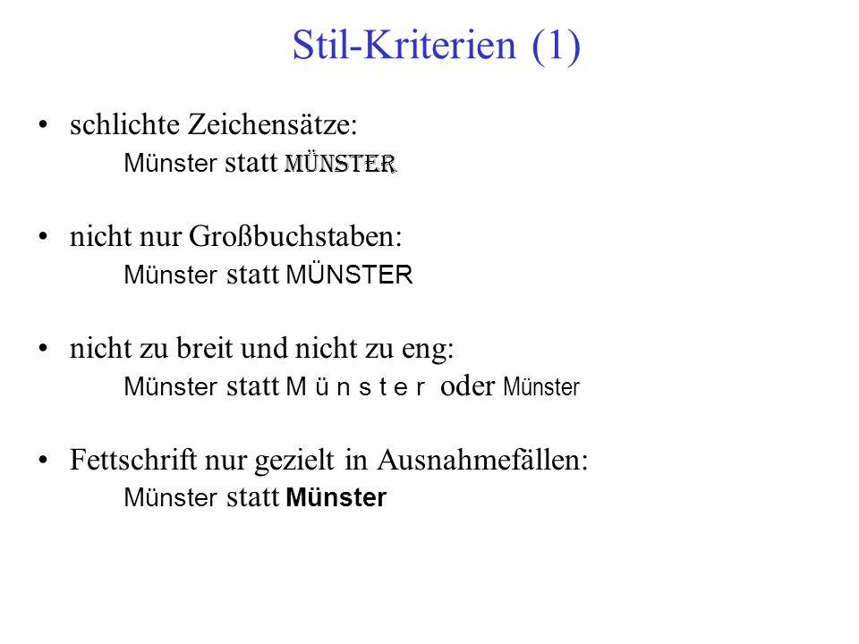 klare Konzepte für –Serifenschrift: Münster, Schloß statt Münster, Gievenbeck –Kursivschrift: Münster, Schloß statt Münster, Gievenbeck wenige Schriftarten (z.B.