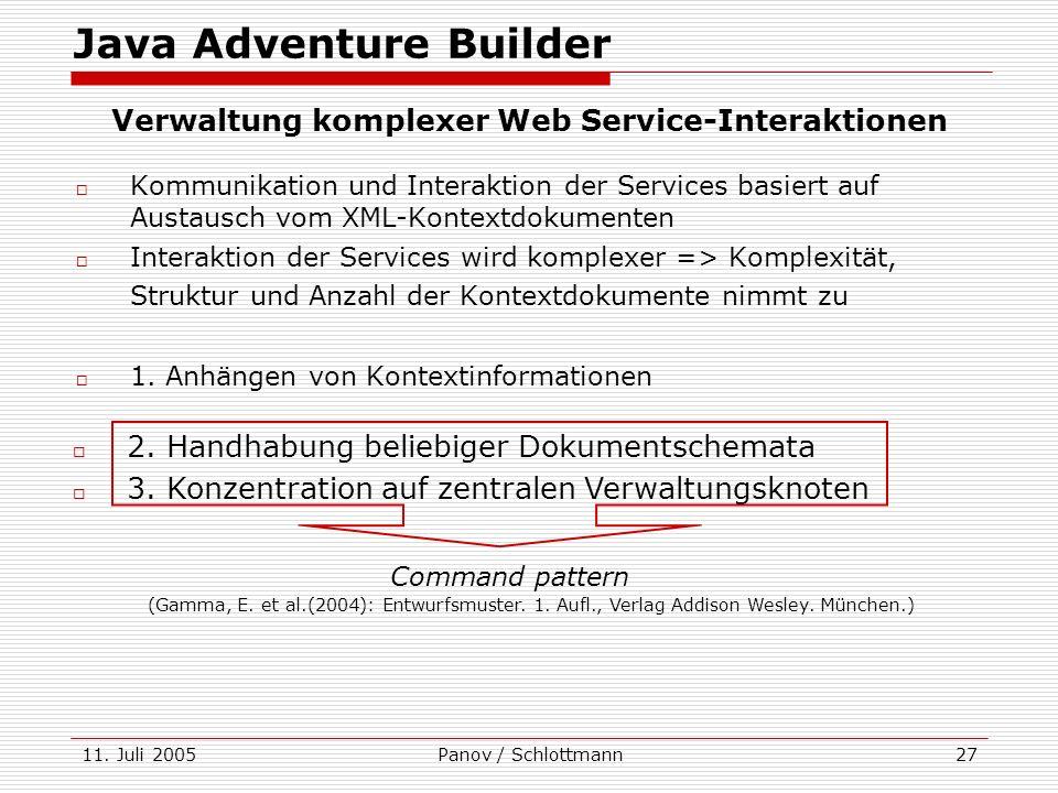 11. Juli 2005Panov / Schlottmann27 Kommunikation und Interaktion der Services basiert auf Austausch vom XML-Kontextdokumenten Interaktion der Services