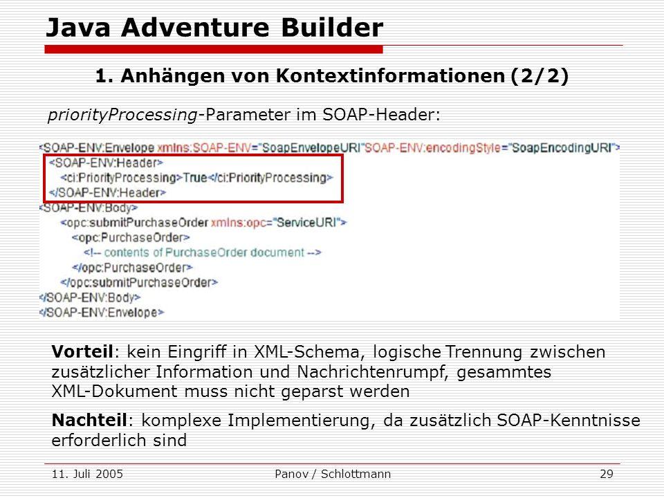 11. Juli 2005Panov / Schlottmann29 priorityProcessing-Parameter im SOAP-Header: Java Adventure Builder 1. Anhängen von Kontextinformationen (2/2) Vort