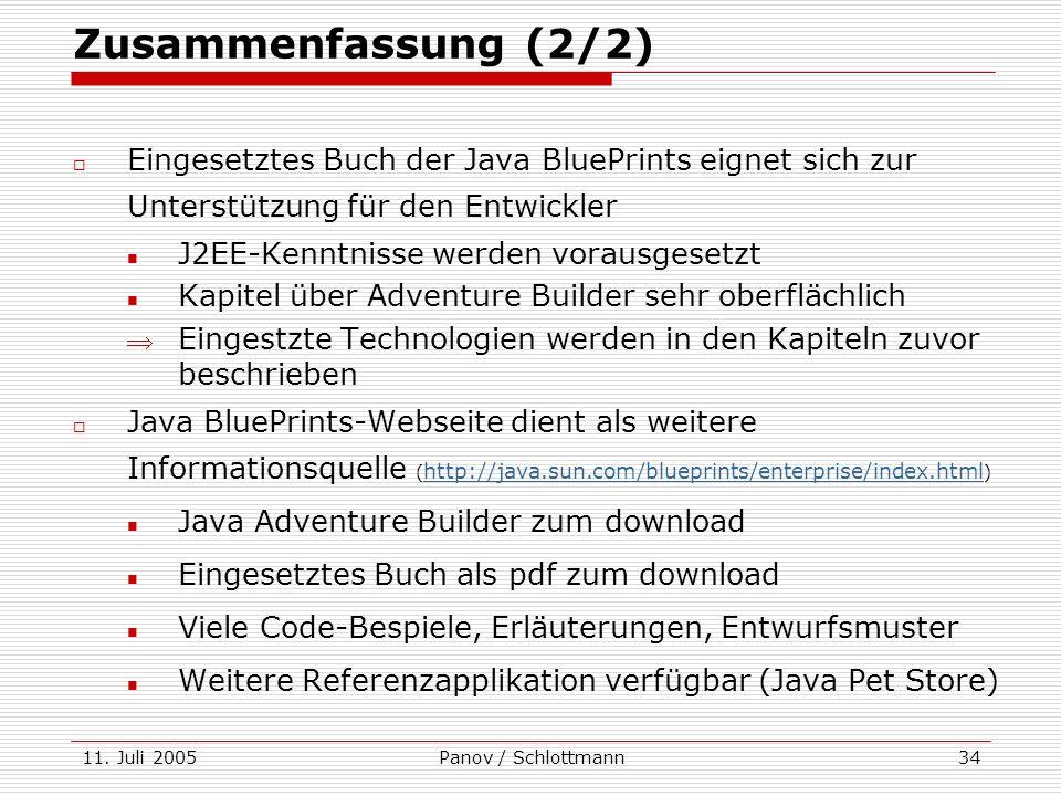 11. Juli 2005Panov / Schlottmann34 Eingesetztes Buch der Java BluePrints eignet sich zur Unterstützung für den Entwickler J2EE-Kenntnisse werden vorau