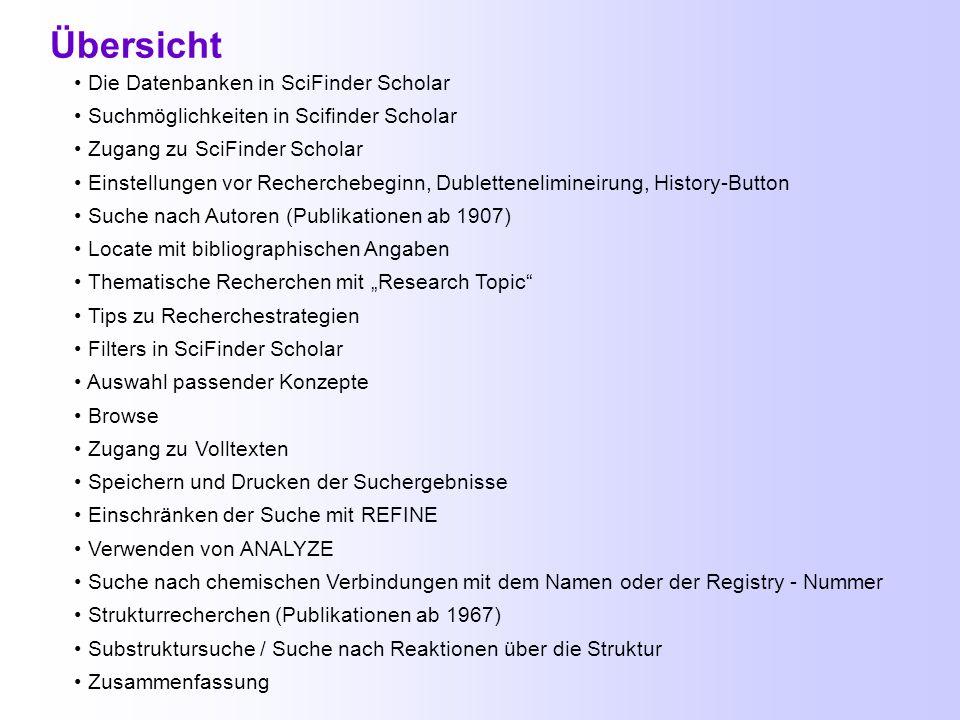 SciFinder Scholar 2006 Stand :8. Juni 2007 Scifinder Scholar Dr. Ina Weiß,Biologisch-Pharmazeutische Fakultät, Wissenschaftliche Informationsstelle am