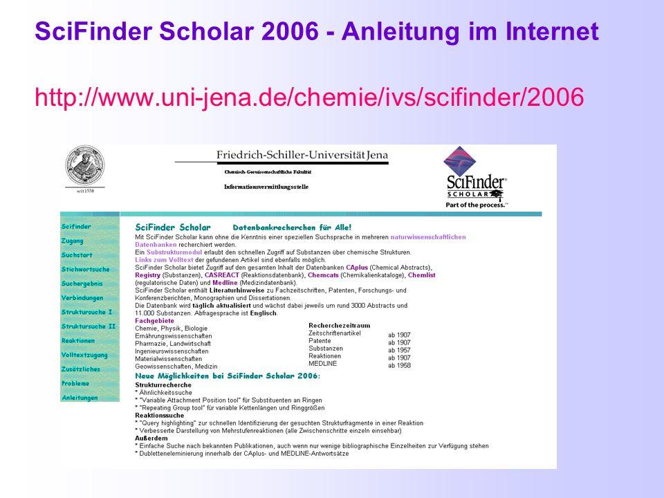 Materialien zu SciFinder Scholar 2006 http://pinguin.biologie.uni-jena.de/fachinformationsportal