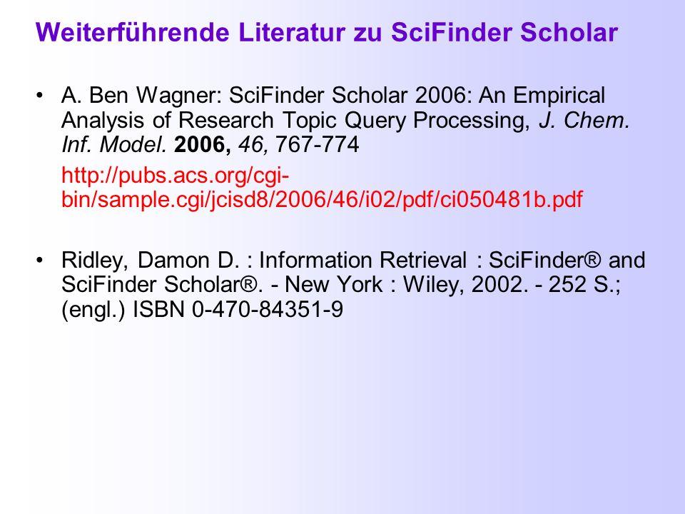 SciFinder Scholar 2006 - Anleitung im Internet http://www.uni-jena.de/chemie/ivs/scifinder/2006