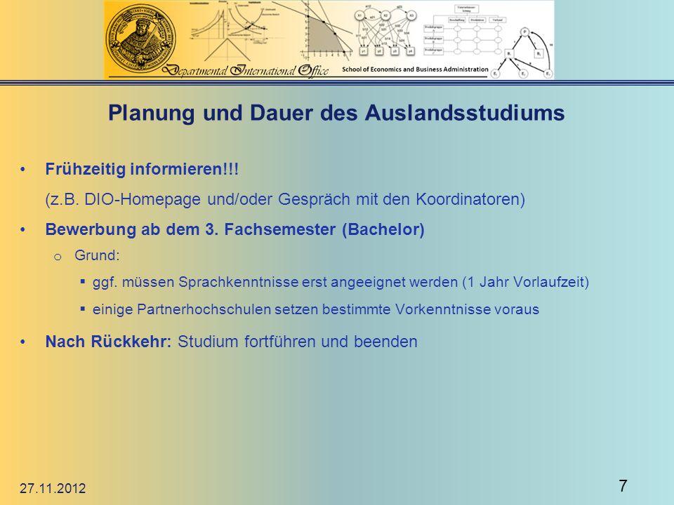 Planung und Dauer des Auslandsstudiums Frühzeitig informieren!!! (z.B. DIO-Homepage und/oder Gespräch mit den Koordinatoren) Bewerbung ab dem 3. Fachs