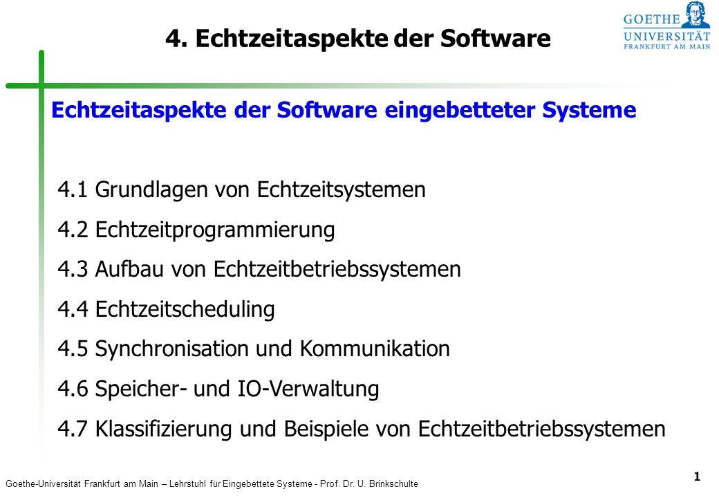 Goethe-Universität Frankfurt am Main – Lehrstuhl für Eingebettete Systeme - Prof. Dr. U. Brinkschulte 1 4. Echtzeitaspekte der Software Echtzeitaspekt
